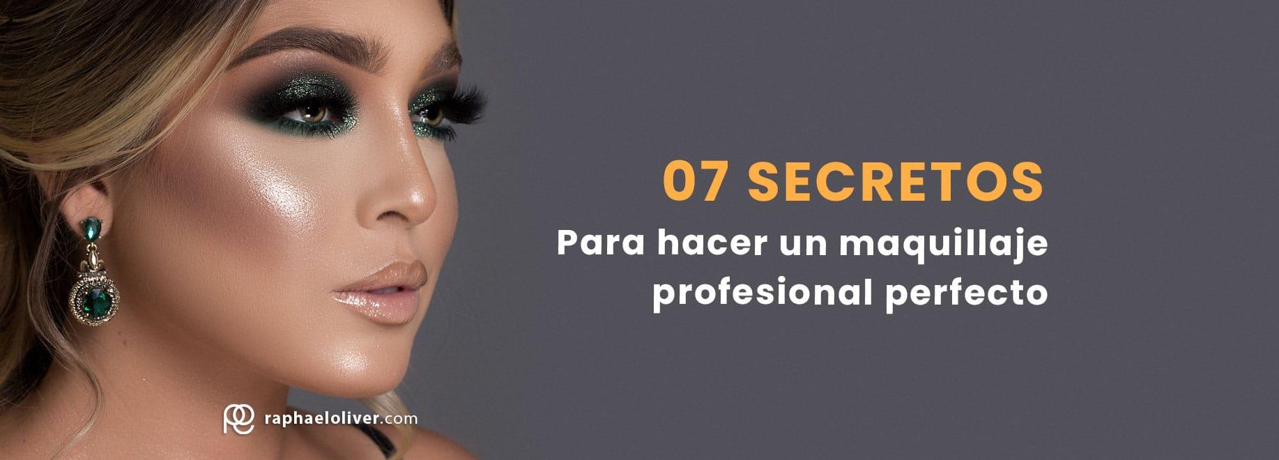 07 secretos para hacer un maquillaje profesional perfecto