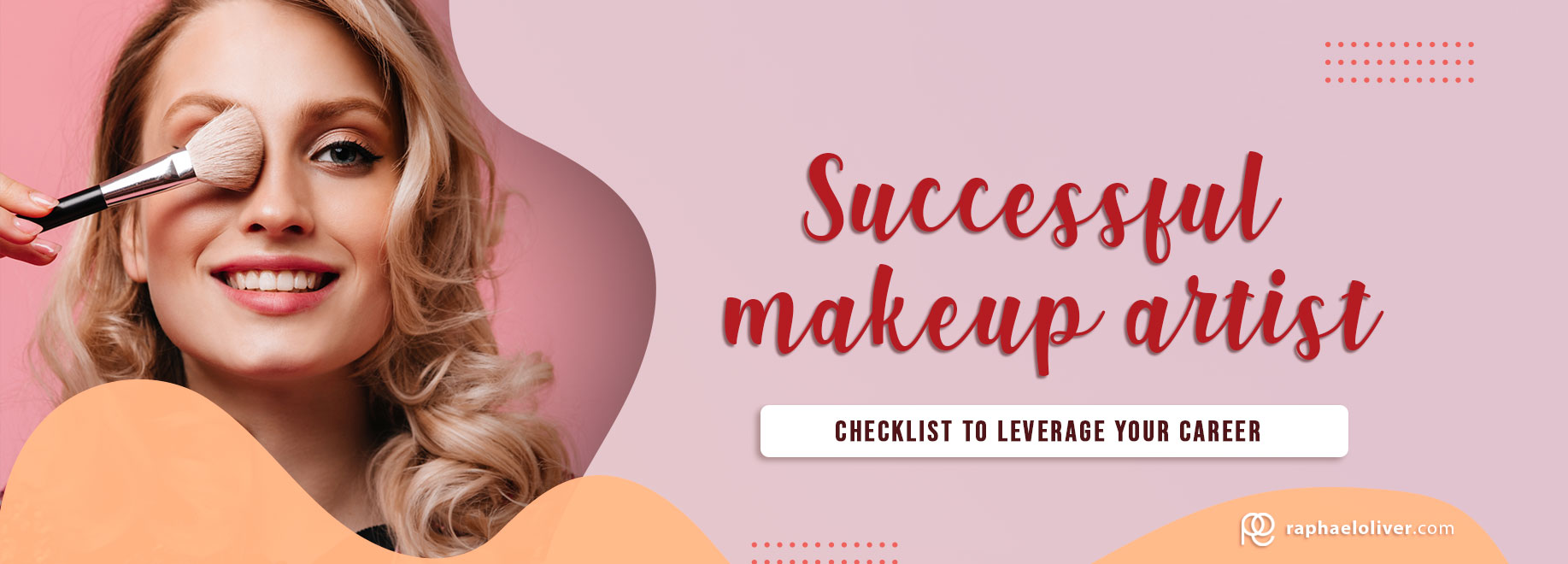 7 Tips to become a successful makeup artist + checklist to boost your career