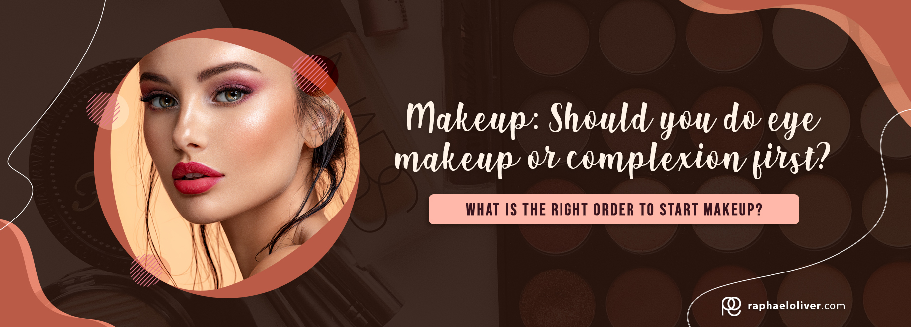 Makeup: Should you do eye makeup or complexion first?